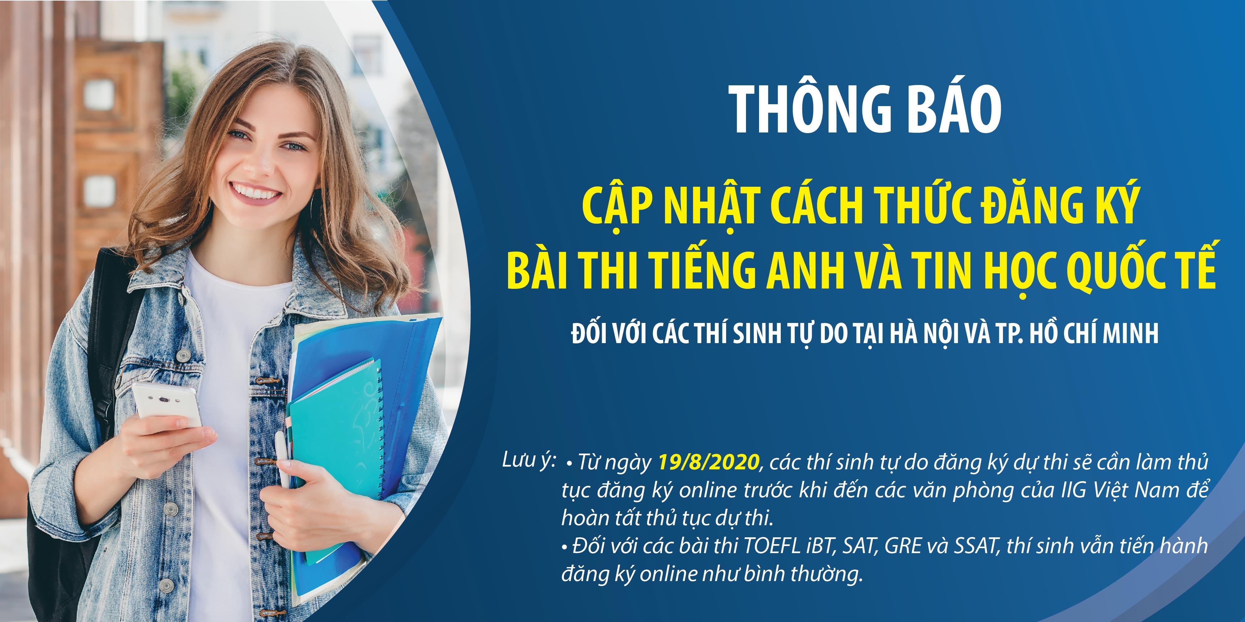 Thông báo cập nhật cách thức đăng ký bài thi tiếng Anh và Tin học quốc tế đối với các thí sinh tự do tại Hà Nội và TP. Hồ Chí Minh